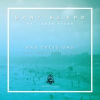 Dantiez, KPD feat LaRae Starr Bad Decisions