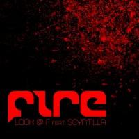 Look @ F feat. Scyntilla Fire
