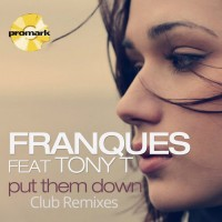 Franques feat. Tony T Put Them Down