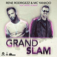 Rene Rodrigezz & Mc Yankoo Feat. Merel Koman Grand Slam