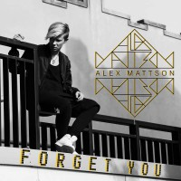 Alex Mattson Forget You