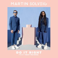 Martin Solveig feat. Tkay Maidza Do It Right