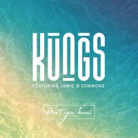 Kungs feat. Jamie N Commons Don\'t You Know