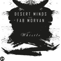 Desert Minds feat. Fab Morvan Whistle