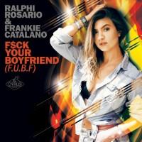 Ralphi Rosario Feat Frankie Catalano F$ck Your Boyfriend