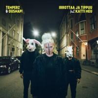 Temper2 & Ousnap! Feat. Katti Meu Irrottaa Ja Tippuu