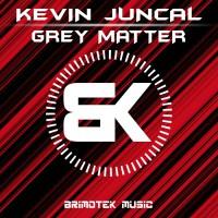 Kevin Juncal Grey Matter
