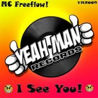 Mc Freeflow I See You