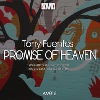 Tony Fuentes Promise Of Heaven