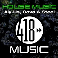 Aly-us, Cova, Steel House Music