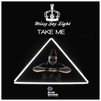 Missy Jay Light Take Me