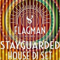 Flagman Djs, Sokol, Oziriz & Dura Stayguarded House DJ Set
