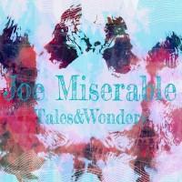 Joe Miserable Tales&Wonders