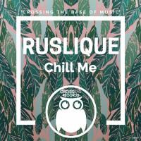 Ruslique Chill Me