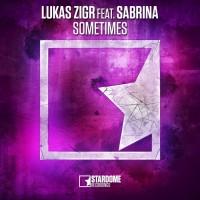 Lukas Zigr feat Sabrina Sometimes