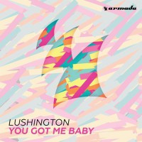Lushington You Got Me Baby