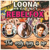 Loona presents Rebelfox The Only Way Is Up