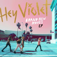 Hey Violet Brand New Moves