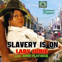 Lady Junie Slavery Is On