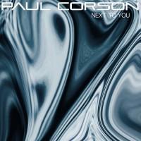 Paul Corson Next To You