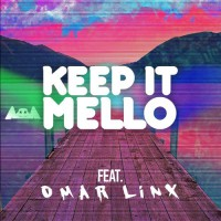 Marshmello ft. Omar LinX Keep it Mello