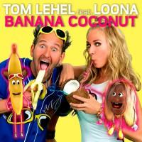 Tom Lehel feat. Loona Banana Coconut