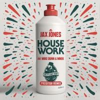 Jax Jones feat. Mike Dunn & MNEK House Work (Preditah Remix)
