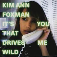 Kim Ann Foxman It's You That Drives Me Wild - EP