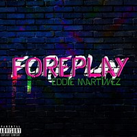 Eddie Martinez Foreplay