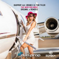 Duoprop feat. Bruno V & Tom Tyler The Way You Move - EP