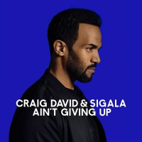 Craig David & Sigala Ain\'t Giving Up
