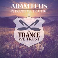 Adam Ellis In Trance We Trust 021