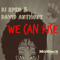 DJ Spen & David Anthony We Can Rise - EP