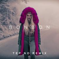 Era Istrefi Bonbon (Tep No Remix)
