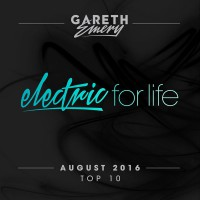 Gareth Emery Electric For Life Top 10 - August 2016