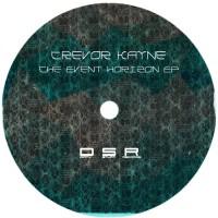 Trevor Kayne The Event Horizon EP