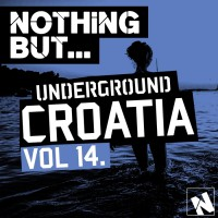 Va Nothing But... Underground Croatia Vol 14