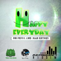 Mr Peppa & Mad Rhymes Happy Everyday
