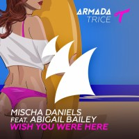 Mischa Daniels feat. Abigail Bailey Wish You Were Here