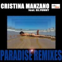 Cristina Manzano Feat Dj Funny Paradise Remixes