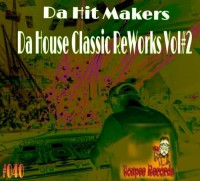 Da Hit Makers Da House Classic Reworks Vol 2