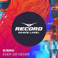 Kishu Ever Or Never