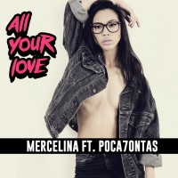Mercelina Feat Poca7ontas All Your Love