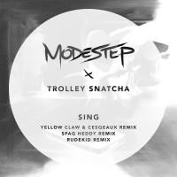 Modestep/trolley Snatcha Sing