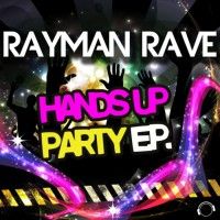 Rayman Rave Hands Up Party EP