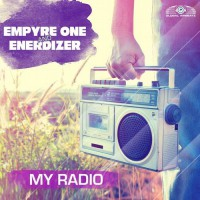 Empyre One & Enerdizer My Radio