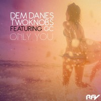 Dem Danes & TwoKnobs feat. GC Only You