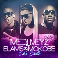 Medi Meyz feat. Elams & Mokobe Ola Bella