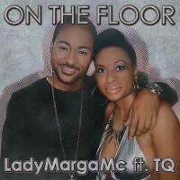 Lady Marga MC feat TQ On The Floor