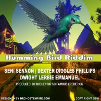 Diggles, Lerbie, Seni Sennon, Mr So Famous Humming Bird Riddim